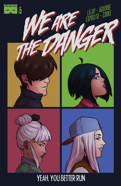 We Are The Danger #5 - Limited Edition only available til 12/2/19