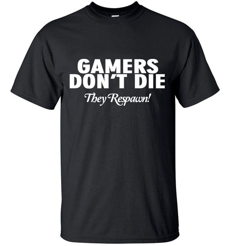 GAMERS DON'T DIE Shirt