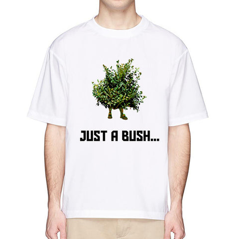 Just A Bush Shirt