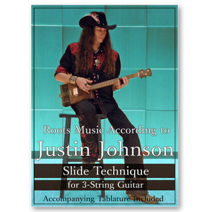 """Slide Technique for the 3-String Guitar"" Instructional DVD by Justin Johnson"