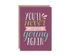 Never Be Young Again Birthday Card