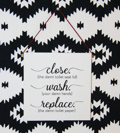 Close, Wash, Replace Wall Decor Block