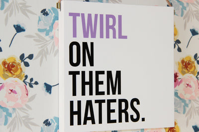 Twirl On Them Haters Wall Decor Block