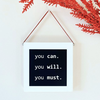 You Can You Will You Must Wall Decor Block
