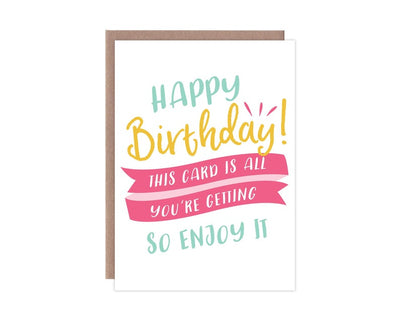 All Your Getting Birthday Card