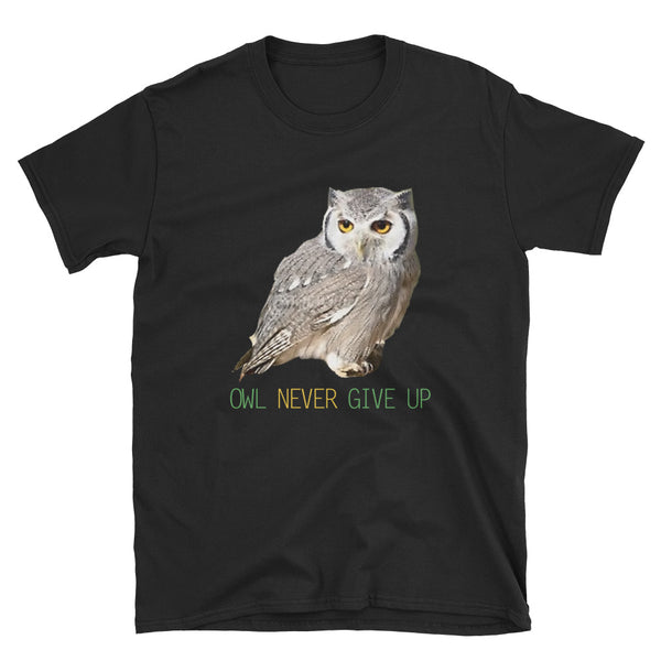 Owl Shirts-Owl Never Give Up