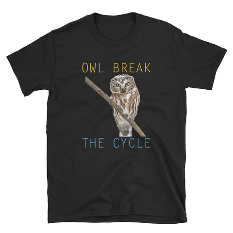 Owl Shirts-Owl Break The Cycle