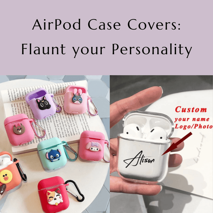 AirPod Case Covers - flaunt your personality