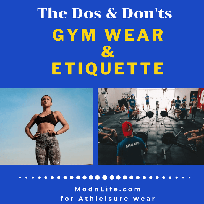 Dos & Don'ts - Gym Wear and Gym Etiquette