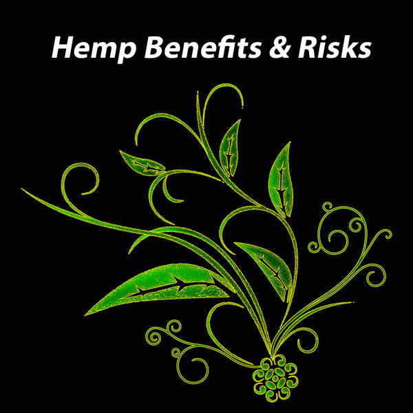 Hemp Benefits and Risks
