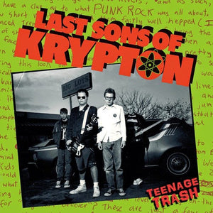Last Sons of Krypton - Teenage Trash - lp certified pr records