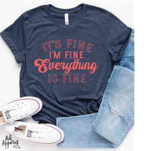 Everything is Fine Graphic Tee