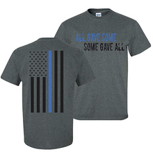 Load image into Gallery viewer, All Gave Some Thin Blue Line T-Shirt