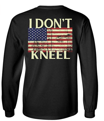 I Don't Kneel Patriotic Long Sleeve T-Shirt