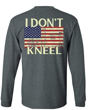 Load image into Gallery viewer, I Don't Kneel Patriotic Long Sleeve T-Shirt