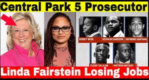 "The Netflix Series, ""When They See Us"" About the Central Park 5, Causes Backlash and job loss toward Prosecutor Linda Fairstein."