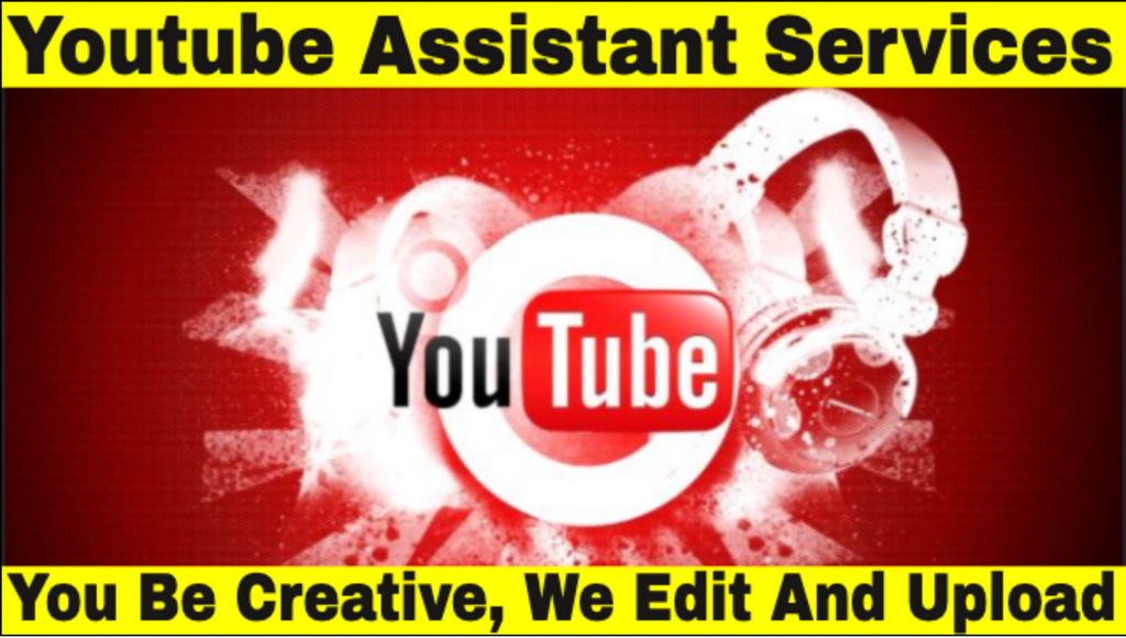 YouTube Assistant Services/Channel Management (You Create, We Edit And Upload)