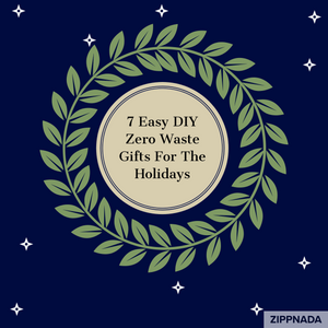 7 Easy DIY Zero Waste Gifts For The Holidays