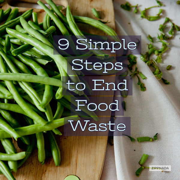 9 Simple Steps to End Food Waste