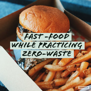 Fast -Food While Practicing Zero-Waste