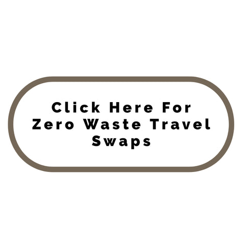 Zero waste travel swaps