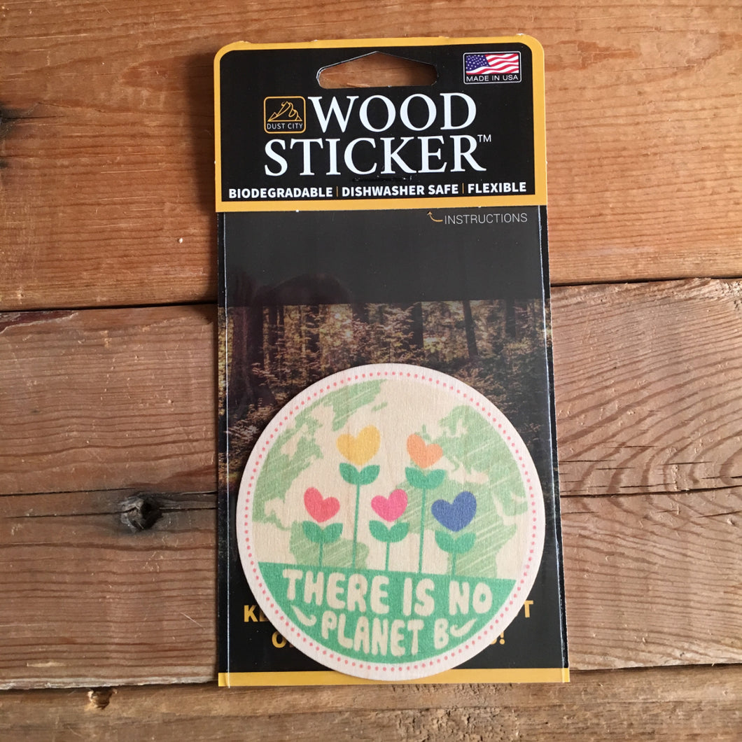 There is No Planet B Wood Sticker