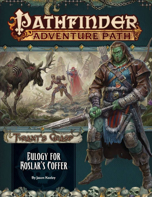 Pathfinder Adventure Path: Eulogy for Roslar's Coffer (Tyrant's Grasp 2 of 6)