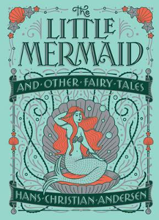 The Little Mermaid & Other Fairy Tales