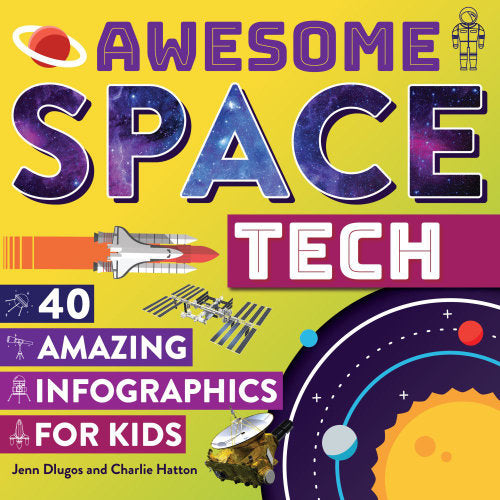 Awesome Space Tech | 40 Amazing Infographics for Kids