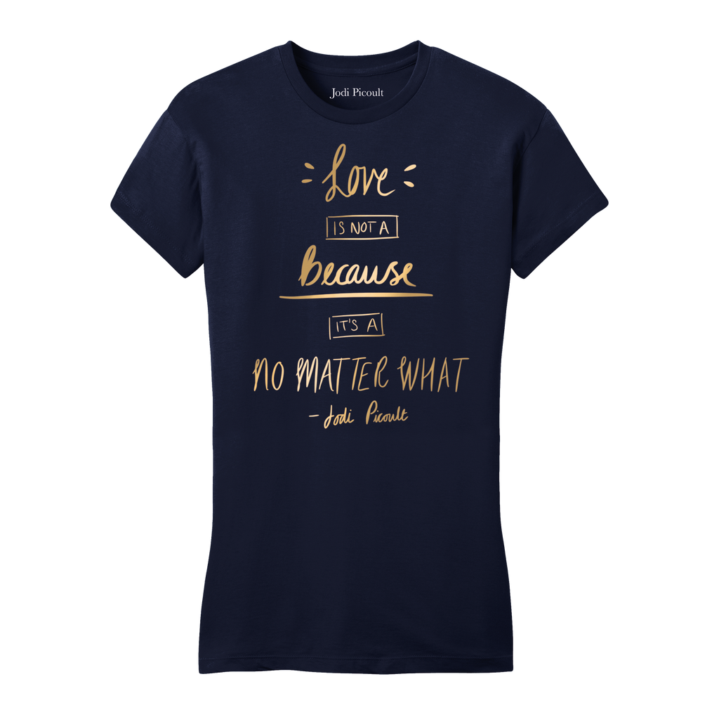 No Matter What Quote Gold Women's Navy T-shirt