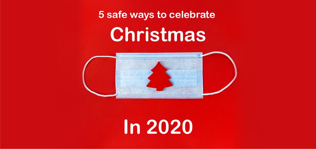 Celebrate Christmas 2020 - 5 ways to keep your favourite holiday traditions alive while celebrating safely