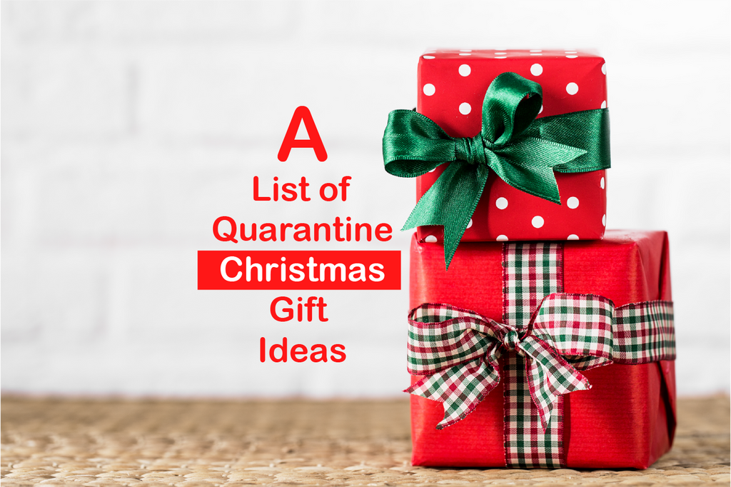 A List of Quarantine Christmas Gift Ideas