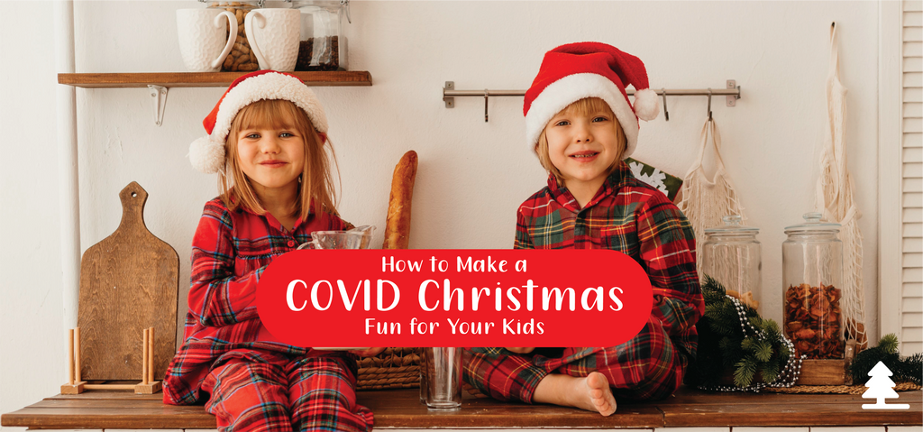 How to Make a COVID Christmas Fun for Your Kids