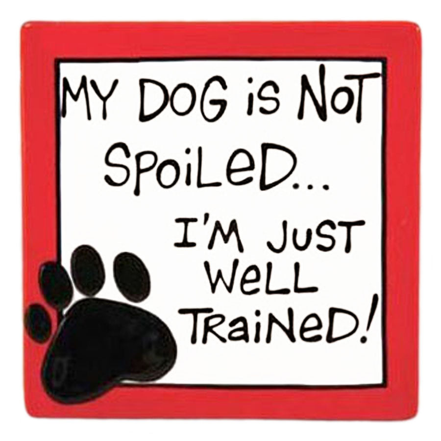 our name is mud my dog is not spoiled plaque