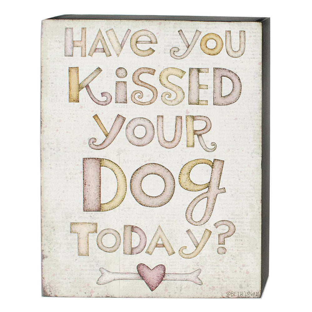 kissed your dog today box sign