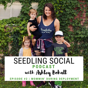 Episode #2 | Mommin' during deployment