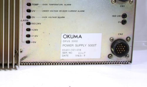 OKUMA E0451-521-016 OPUS 5000  POWER SUPPLY 5000T - 60 days warranty