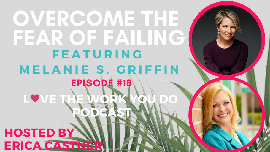 Overcoming the Fear of Failure: Podcast Interview with Erica Castner