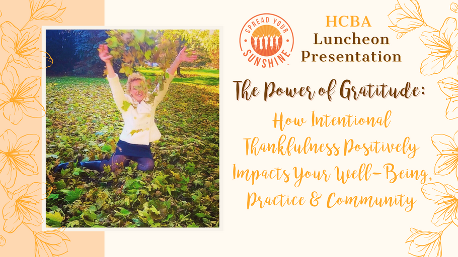 The Power of Gratitude: How Intentional Thankfulness Positively Impacts Your Well-Being, Practice & Community