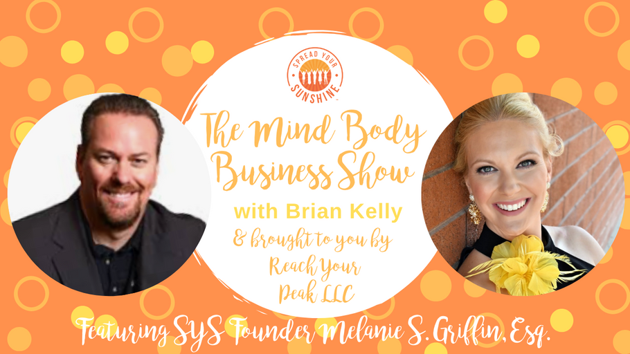 The Mind Body Business Show with Brian Kelly: Interview with Featured Guest Melanie S. Griffin, Esq.