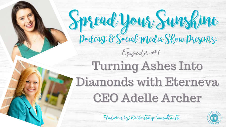 Turning Ashes Into Diamonds with Eterneva CEO Adelle Archer