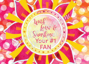 Design 4- With Love & Sunshine, Your #1 FAN