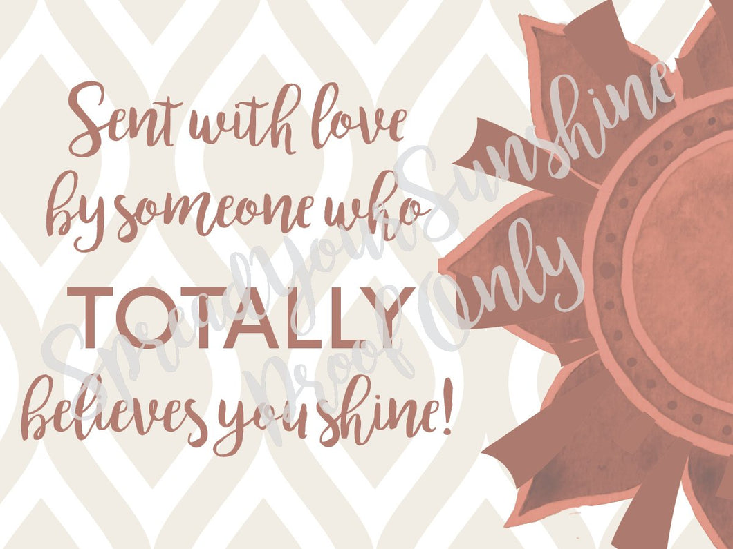 Post-it Notes- Design 1- Sent with love by someone who TOTALLY believes you shine!