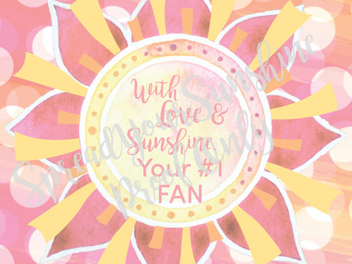 Post-it Notes- Design 4- With Love & Sunshine, Your # 1 FAN