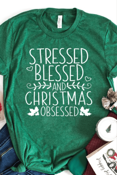 STRESSED BLESSED CHRISTMAS OBSESSED (2 colors)