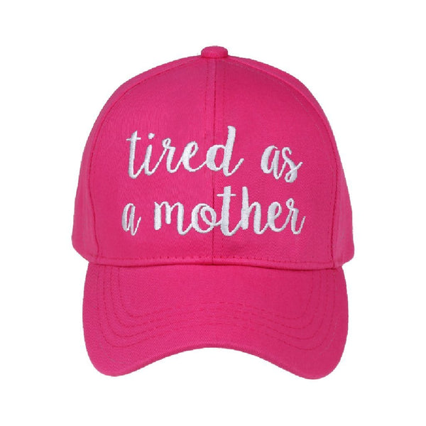 TIRED AS A MOTHER CC BALL CAP