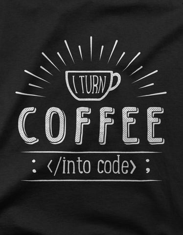 "GIXWEAR Women's T-Shirt ""I turn coffee into code"""
