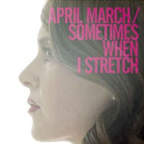April March - Sometimes When I Stretch [LP]