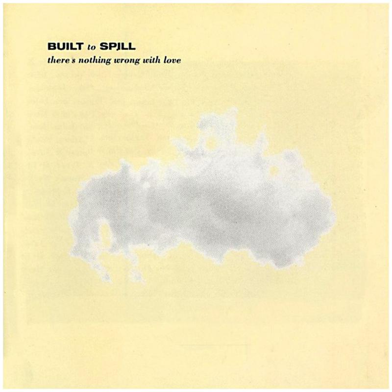Built To Spill - There's Nothing Wrong With Love [LP]