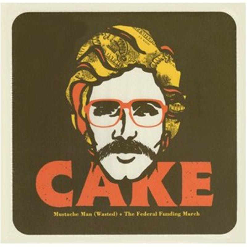 "Cake - Mustache Man (Wasted) [7""]"